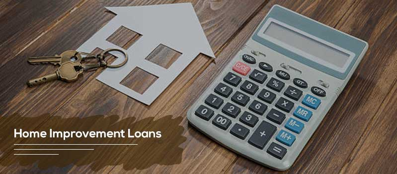 Loans for Home Improvement